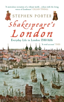 Shakespeare's London : Everyday Life in London 1580-1616, Paperback Book