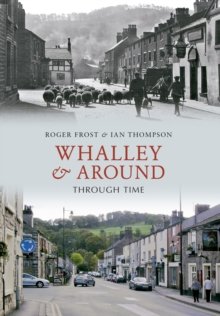 Whalley & Around Through Time, Paperback Book