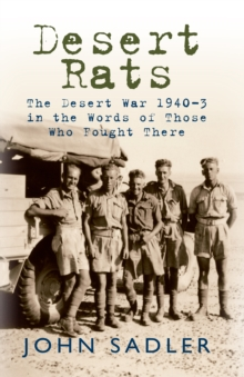 Desert Rats : The Desert War 1940-3 in the Words of Those Who Fought There, Hardback Book