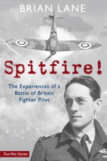 Spitfire! : The Experiences of a Battle of Britain Fighter Pilot, Paperback / softback Book