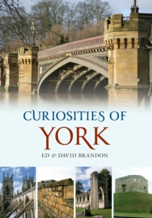 Curiosities of York, Paperback / softback Book