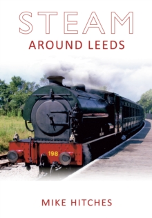 Steam Around Leeds, Paperback / softback Book