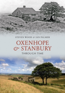 Oxenhope and Stanbury Through Time, Paperback Book