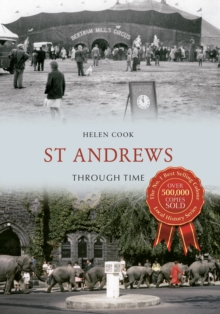 St Andrews Through Time, Paperback / softback Book