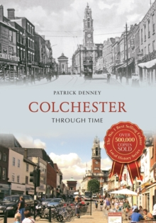 Colchester Through Time, Paperback Book