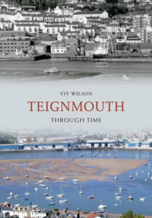 Teignmouth Through Time, Paperback / softback Book