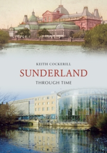 Sunderland Through Time, Paperback / softback Book