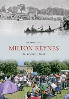 Milton Keynes Through Time, Paperback / softback Book