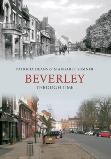 Beverley Through Time, Paperback Book