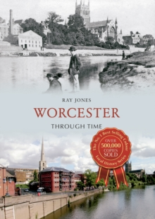 Worcester Through Time, Paperback Book