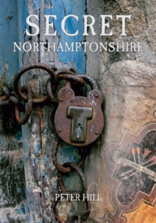Secret Northamptonshire, Paperback Book