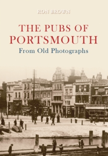 The Pubs of Portsmouth From Old Photographs, Paperback / softback Book