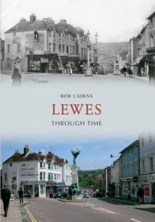 Lewes Through Time, Paperback / softback Book