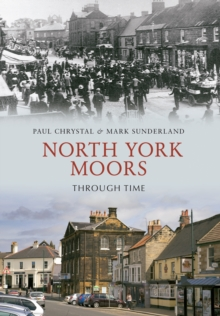 North York Moors Through Time, Paperback Book