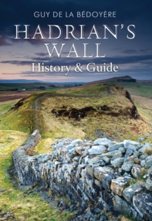 Hadrian's Wall : History and Guide, Paperback Book