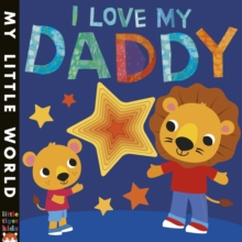 I Love My Daddy : A star-studded book of giving, Novelty book Book