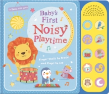 Baby's First Noisy Playtime, Novelty book Book