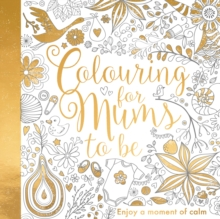 Colouring for Mums-to-be, Paperback Book