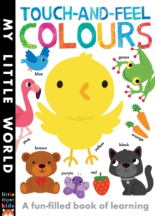 Touch-and-feel Colours : A Fun-filled Book of Learning, Novelty book Book