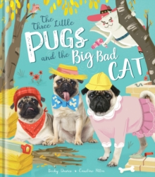 The Three Little Pugs and the Big Bad Cat, Hardback Book