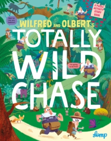 Wilfred and Olbert's Totally Wild Chase, Hardback Book