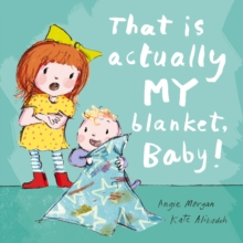 That is Actually My Blanket, Baby!, Hardback Book