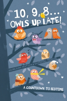 10, 9, 8 ... Owls Up Late! : A Countdown to Bedtime, Hardback Book