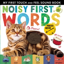 Noisy First Words : My First Touch and Feel Sound Book, Novelty book Book