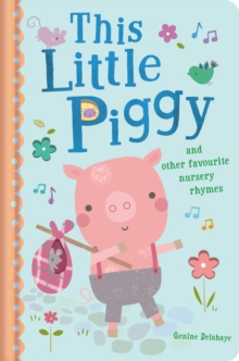 This Little Piggy and Other Favourite Nursery Rhymes, Board book Book