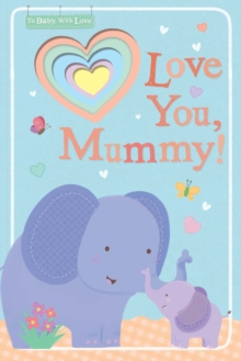 Love You, Mummy!, Novelty book Book