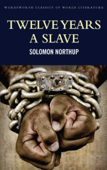 Twelve Years a Slave : Including ; Narrative of the Life of Frederick Douglass, EPUB eBook