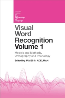 Visual Word Recognition Volume 1 : Models and Methods, Orthography and Phonology, Hardback Book