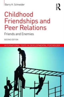 Childhood Friendships and Peer Relations : Friends and Enemies, Paperback Book