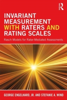 Invariant Measurement with Raters and Rating Scales : Rasch Models for Rater-Mediated Assessments, Paperback Book
