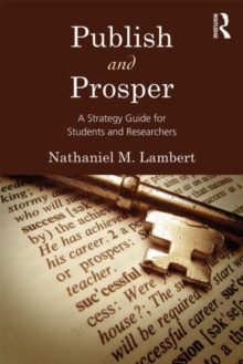 Publish and Prosper : A Strategy Guide for Students and Researchers, Paperback / softback Book