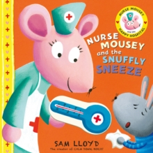 Nurse Mousey and the Snuffly Sneeze, Hardback Book