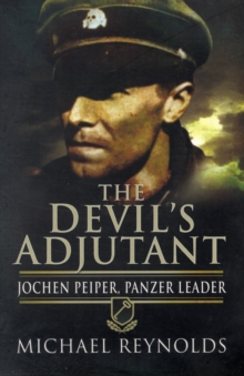 The Devil's Adjutant : Jochen Peiper, Panzer Leader, Paperback Book