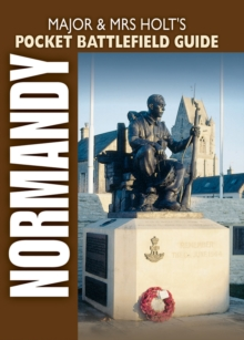 Major and Mrs Holt's Pocket Battlefield Guide to D-Day Normandy Landing Beaches, Paperback Book
