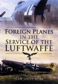 Foreign Planes in the Service of the Luftwaffe, Hardback Book