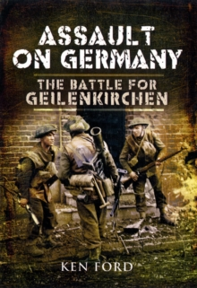 Assault on Germany : The Battle for Geilenkirchen, Hardback Book
