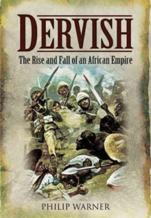 Dervish : The Rise and Fall of an African Empire, Hardback Book