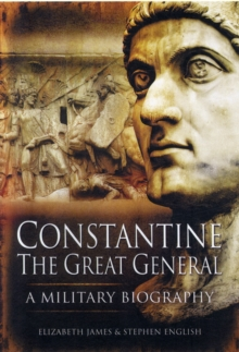 Constantine the Great : Warlord of Rome, Hardback Book