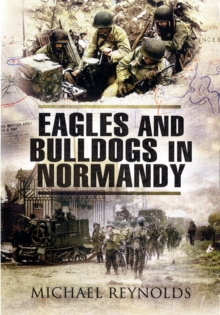 Eagles and Bulldogs in Normandy, Paperback Book