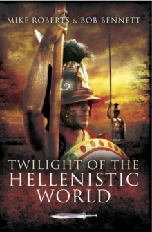Twilight of the Hellenistic World, Hardback Book