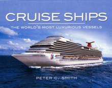 Cruise Ships : The World's Most Luxurious Vessels, Hardback Book