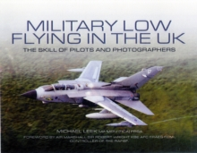 Military Low Flying in the UK : The Skill of Pilots and Photographers, Hardback Book