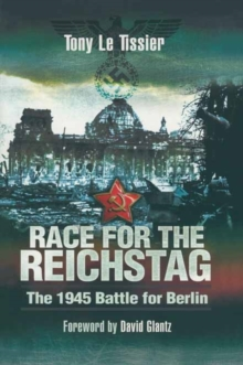 Race for the Reichstag : The 1945 Battle for Berlin, Paperback / softback Book