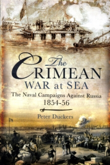 The Crimean War at Sea : The Naval Campaigns Against Russia 1854-56, Hardback Book