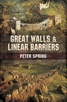 Great Walls and Linear Barriers, Hardback Book