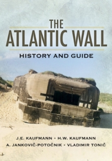 The Atlantic Wall : History and Guide, Hardback Book